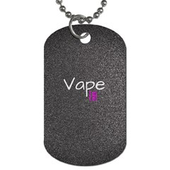 Vape Life  Dog Tag (two Sided)  by OCDesignss