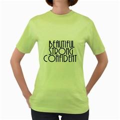 Beautiful Strong Confident  Women s T-shirt (Green)