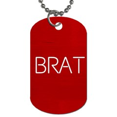 Brat Red Dog Tag (one Sided) by OCDesignss