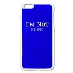 I m Not Stupid  Apple Iphone 6 Plus Enamel White Case
