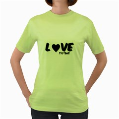 Love Yo self  Women s T Shirt (green) by OCDesignss