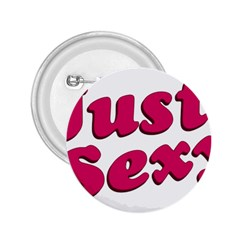 Just Sexy Typographic Quote002 2 25  Button by dflcprints