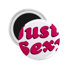 Just Sexy Typographic Quote002 2 25  Button Magnet by dflcprints