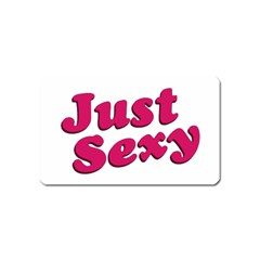 Just Sexy Typographic Quote002 Magnet (name Card) by dflcprints