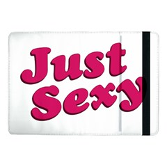 Just Sexy Typographic Quote002 Samsung Galaxy Tab Pro 10 1  Flip Case by dflcprints