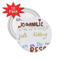 D0gaholic 2 25  Button (10 Pack) by Contest1918526