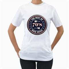 The Best Of  70 s Rock Music Women s T-Shirt (White)  by goodmusic