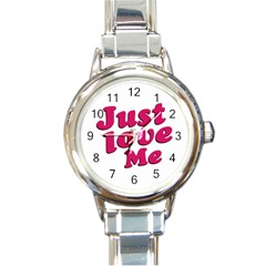 Just Love Me Text Typographic Quote Round Italian Charm Watch by dflcprints
