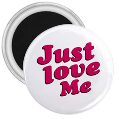 Just Love Me Text Typographic Quote 3  Button Magnet by dflcprints