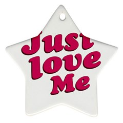 Just Love Me Text Typographic Quote Star Ornament by dflcprints