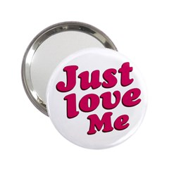 Just Love Me Text Typographic Quote Handbag Mirror (2 25 ) by dflcprints