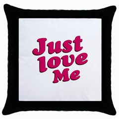 Just Love Me Text Typographic Quote Black Throw Pillow Case by dflcprints
