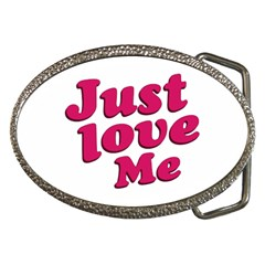 Just Love Me Text Typographic Quote Belt Buckle (oval) by dflcprints