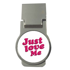 Just Love Me Text Typographic Quote Money Clip (round) by dflcprints