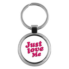 Just Love Me Text Typographic Quote Key Chain (round) by dflcprints
