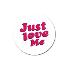 Just Love Me Text Typographic Quote Magnet 3  (round) by dflcprints