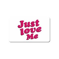 Just Love Me Text Typographic Quote Magnet (name Card) by dflcprints