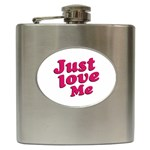 Just Love Me Text Typographic Quote Hip Flask Front