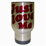 Just Love Me Text Typographic Quote Travel Mug (Silver Gray) Center