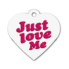 Just Love Me Text Typographic Quote Dog Tag Heart (one Sided)  by dflcprints