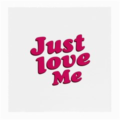 Just Love Me Text Typographic Quote Glasses Cloth (medium, Two Sided)