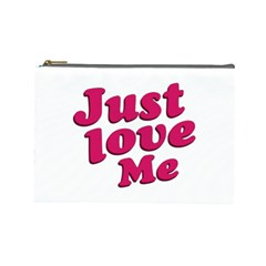Just Love Me Text Typographic Quote Cosmetic Bag (large) by dflcprints