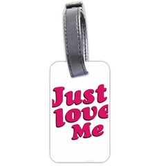 Just Love Me Text Typographic Quote Luggage Tag (One Side) by dflcprints
