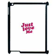 Just Love Me Text Typographic Quote Apple Ipad 2 Case (black) by dflcprints