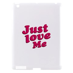 Just Love Me Text Typographic Quote Apple Ipad 3/4 Hardshell Case (compatible With Smart Cover) by dflcprints