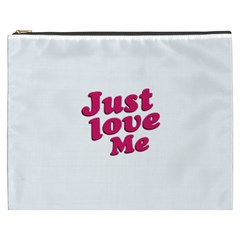 Just Love Me Text Typographic Quote Cosmetic Bag (xxxl) by dflcprints