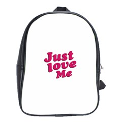 Just Love Me Text Typographic Quote School Bag (xl) by dflcprints