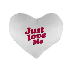 Just Love Me Text Typographic Quote 16  Premium Heart Shape Cushion  by dflcprints