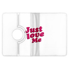 Just Love Me Text Typographic Quote Kindle Fire Hdx Flip 360 Case by dflcprints