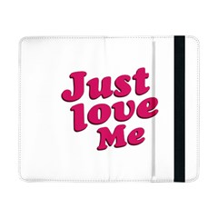 Just Love Me Text Typographic Quote Samsung Galaxy Tab Pro 8 4  Flip Case by dflcprints
