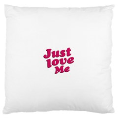 Just Love Me Text Typographic Quote Large Flano Cushion Case (two Sides) by dflcprints