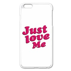 Just Love Me Text Typographic Quote Apple Iphone 6 Plus Enamel White Case by dflcprints