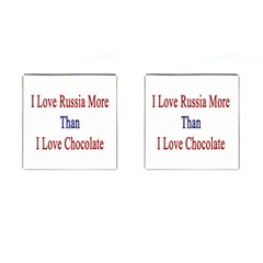 I Love Russia More Than I Love Chocolate Cufflinks (square) by Supernova23