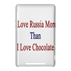 I Love Russia More Than I Love Chocolate Google Nexus 7 (2012) Hardshell Case by Supernova23