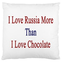 I Love Russia More Than I Love Chocolate Standard Flano Cushion Case (One Side) by Supernova23
