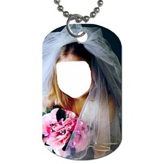 Bride  Child Want To Be  By Pamela Sue Goforth   Dog Tag (two Sides)   Sllvlgp7n5l5   Www Artscow Com Front