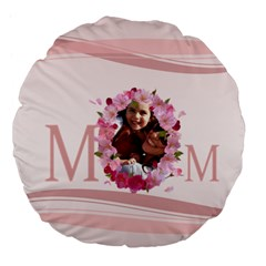 Mothers Day By Mom   Large 18  Premium Flano Round Cushion    Fjrar5ycnprg   Www Artscow Com Front