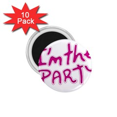 I Am The Party Typographic Design Quote 1 75  Button Magnet (10 Pack) by dflcprints