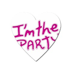 I Am The Party Typographic Design Quote Magnet (heart) by dflcprints