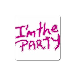 I Am The Party Typographic Design Quote Magnet (square) by dflcprints