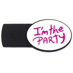 I Am The Party Typographic Design Quote 2gb Usb Flash Drive (oval) by dflcprints