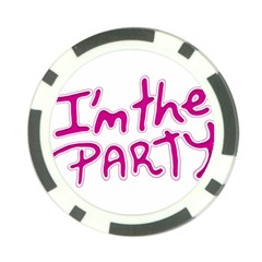 I Am The Party Typographic Design Quote Poker Chip by dflcprints