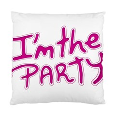 I Am The Party Typographic Design Quote Cushion Case (two Sided)  by dflcprints