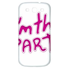 I Am The Party Typographic Design Quote Samsung Galaxy S3 S Iii Classic Hardshell Back Case by dflcprints