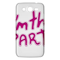 I Am The Party Typographic Design Quote Samsung Galaxy Mega 5 8 I9152 Hardshell Case  by dflcprints