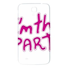 I Am The Party Typographic Design Quote Samsung Galaxy Mega I9200 Hardshell Back Case